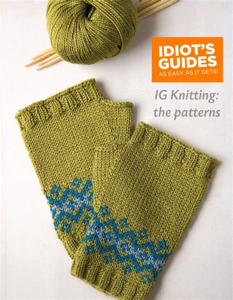 knitting projects idiot s guide knitting the patterns part ii my knitting