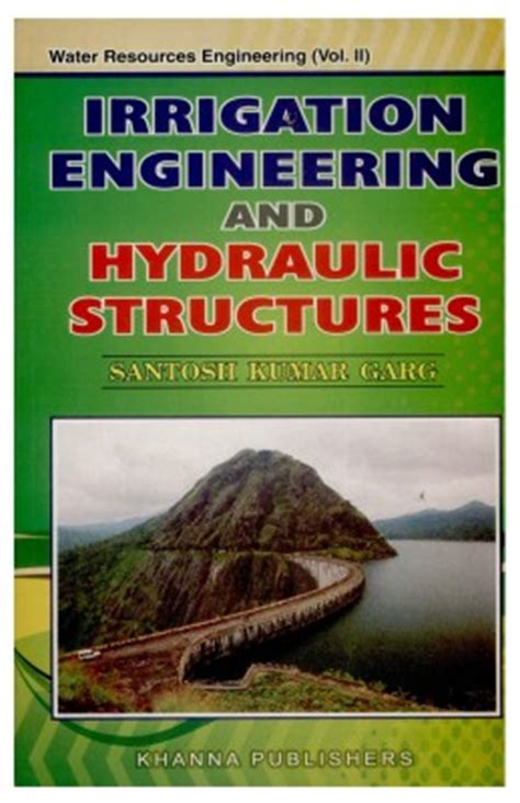hydraulic structures fourth edition books irrigation engineering and hydraulic structures