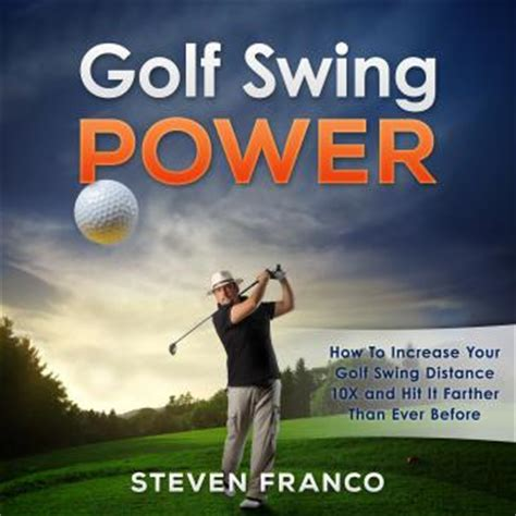golf swing for distance listen to golf swing power how to increase your golf
