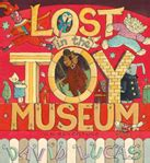 lost in the toy 1406332062 lost in the toy museum david lucas