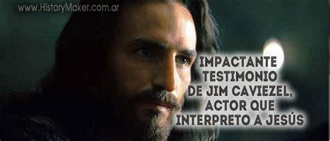 imagenes impactantes de jesucristo testimonio de jim caviezel en quot la pasi 243 n de cristo