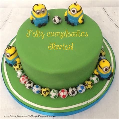 imagenes de cumpleaños para javier felicidades javier felicitaciones de cumplea 241 os para