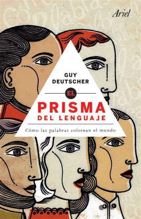 libro the unfolding of language el prisma del lenguaje c 243 mo las palabras colorean el mundo