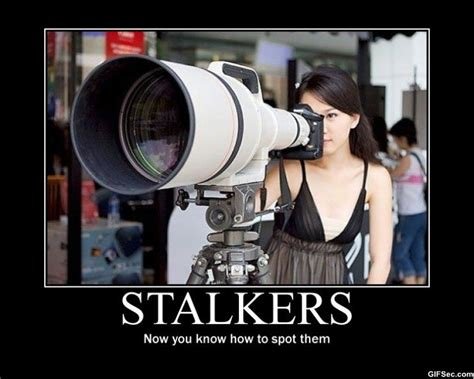Stalkers On The by How To Spot Stalkers Pictures Meme And Gif