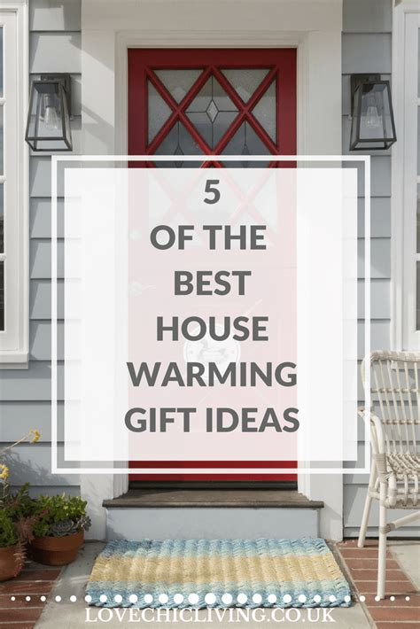 new house gift ideas 5 of the best housewarming gift ideas love chic living