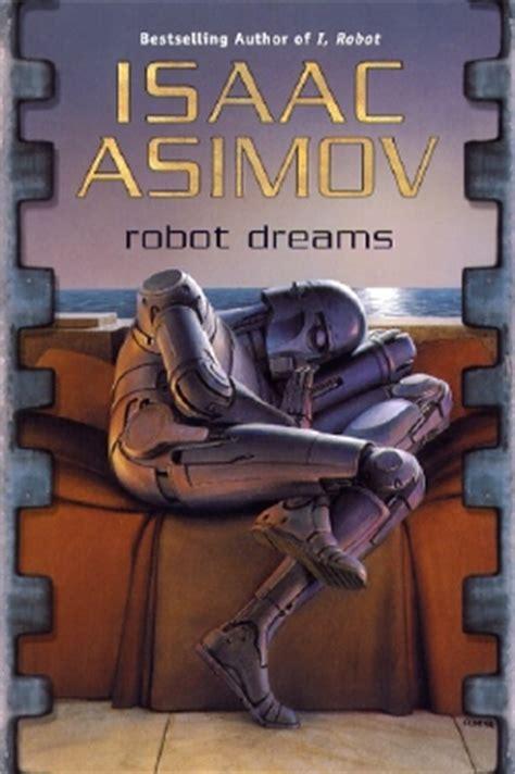 sueos de robot spanish sue 241 os de robot isaac asimov acci 243 n aventuras fantas 237 a ficci 243 n chilecomparte