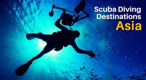 best diving places top 5 places for scuba diving in asia adventure travel