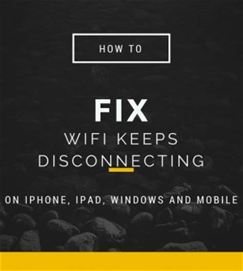 wifi keeps disconnecting fix for iphone windows 8 mac and samsung galaxy freetins