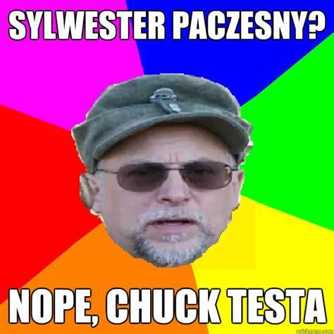 Nope Chuck Testa Meme - sylwester paczesny nope chuck testa chuck testant