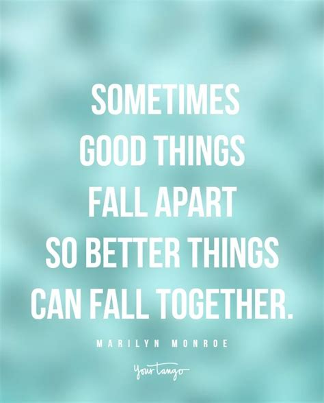 good things fall apart so better things can fall together 17 best images about breakup quotes on pinterest moving