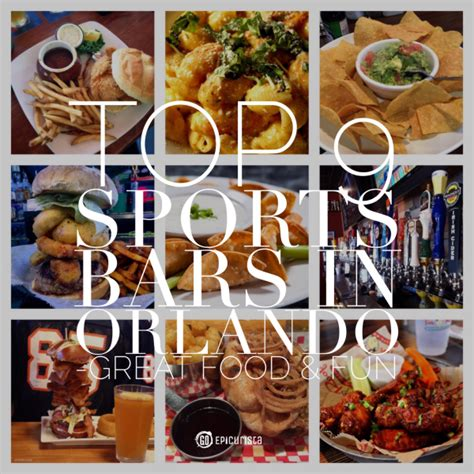 top bars in orlando top 9 sports bars in orlando with great food and fun go epicurista