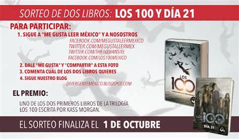 libro los 100 da 21 sorteo nacional gana un libro de los 100 o d 237 a 21 de kass morgan finalizado blog divergente