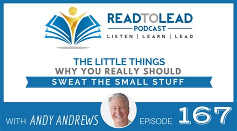Pdf Things Really Should Sweat by Episode 167 Why You Really Should Sweat The Small Stuff