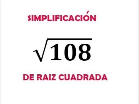 raiz cuadrada de 108 simplificacion de raiz cuadrada youtube