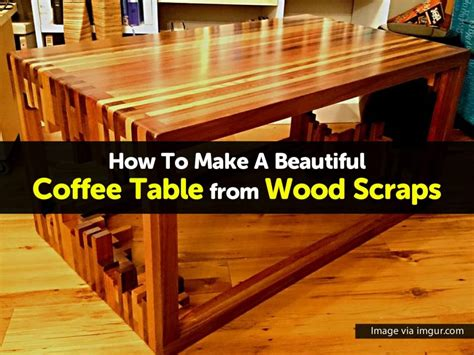 How To Make A Beautiful Coffee Table From Wood Scraps How To Make A Coffee Table From A Pallet