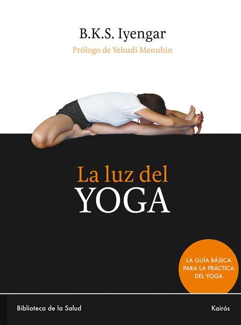 luz sobre los yoga luz sobre los yoga sutras de patajali librera deportiva