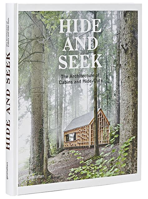 libro hide and seek cabins hide and seek the architecture of cabins and hide outs