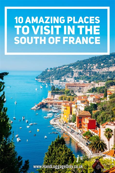 10 amazing places you have to visit in the south of france