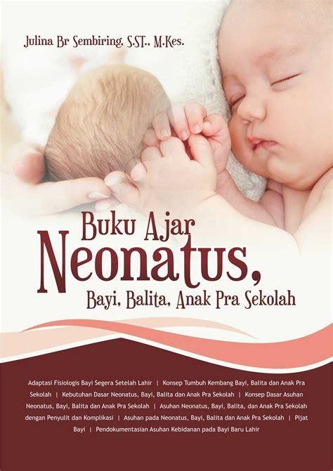 Buku Ajar Ilmu Kebidanan buku ajar neonatus bayi balita anak pra sekolah