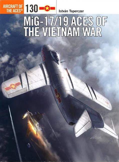 mig 21 aces of the review mig 17 19 aces of the vietnam war ipms usa reviews