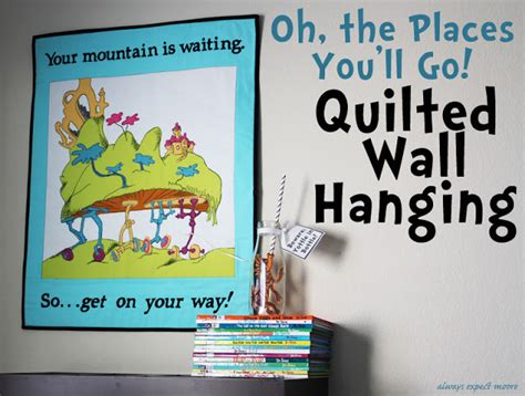 dr seuss quot oh the places you ll go quot quilted wallhanging