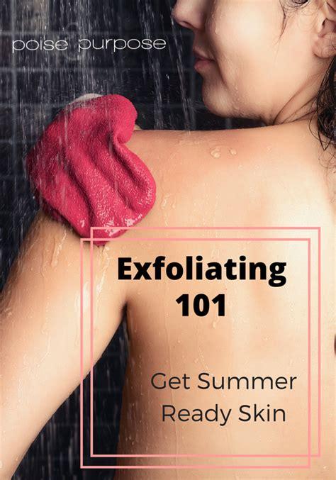 Summer Ready Skin by Exfoliating 101 Get Summer Ready Skin