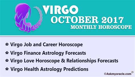 Virgo Montly Horoscope by October 2017 Monthly Horoscope For Virgo Virgo 2017