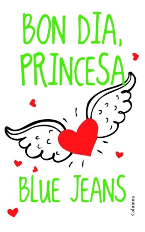 buenos dias princesa libro completo para leer gratis bon d 237 a princesa blue jeans comprar libro en fnac es