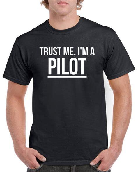 T Shirt T Shirt M A T E trust me i m a pilot t shirt toastertees