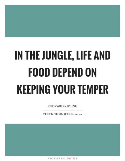 In Quotes Keep Your Temper by Rudyard Kipling Quotes Sayings 131 Quotations