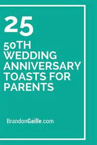60th wedding anniversary toasts for parents 25 50th wedding anniversary toasts for parents