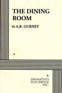 the dining room play script the dining room by a r gurney reviews discussion