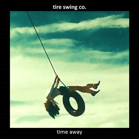 tire swing song listen tire swing co i d name you aubrey