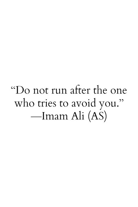 Hazrat Ali Quotes: Do not run after the one who tries to