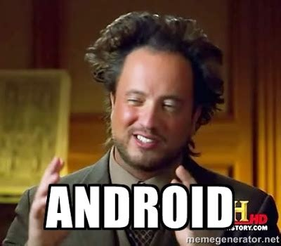 Android Meme by World Wildness Web Android Memes