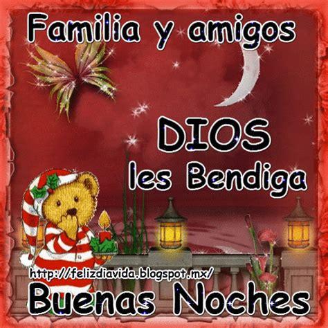 imagenes de buenas noches familia y amigos feliz d 205 a a la vida familia y amigos buenas noches ver
