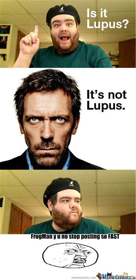 Lupus Meme - rmx mannnn it s never lupus by mepengusta meme center