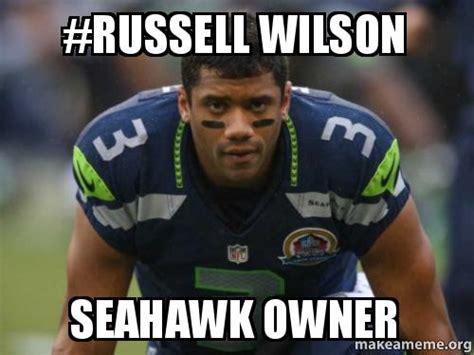 Russell Wilson Meme - russell wilson seahawk owner make a meme