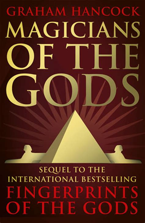 of the gods books magicians of the gods 2015 graham hancock official website