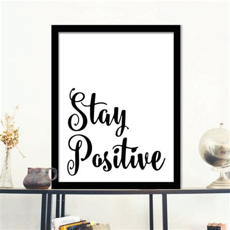 inspirational quotes for home decor stay positive inspirational quote wall art typography
