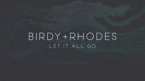 testo let it be traduzione birdy let it all go testo traduzione e