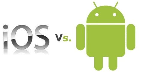 ios or android android vs ios
