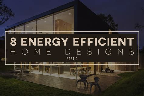 Efficient Home Designs Renovations To Make Your Home More Energy Efficient Energy Efficient Home Design Ideas Energy