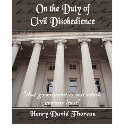 on the duty of civil disobedience books on the duty of civil disobedience henry david thoreau