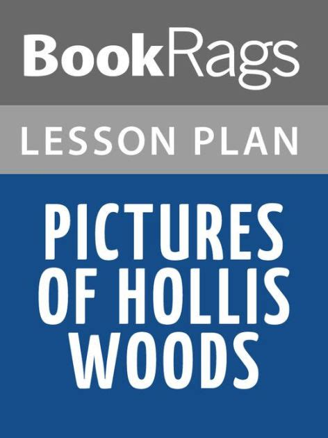 pictures of hollis woods book review pictures of hollis woods by reilly giff lesson