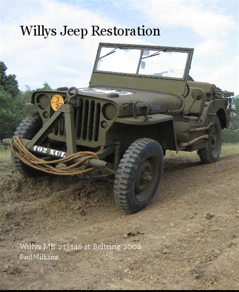 Willys Jeep Restoration Willys Jeep Restoration By Paul Williams Education