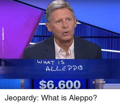 What Is A Memes - what s alle ppo 6600 jeopardy what is aleppo jeopardy