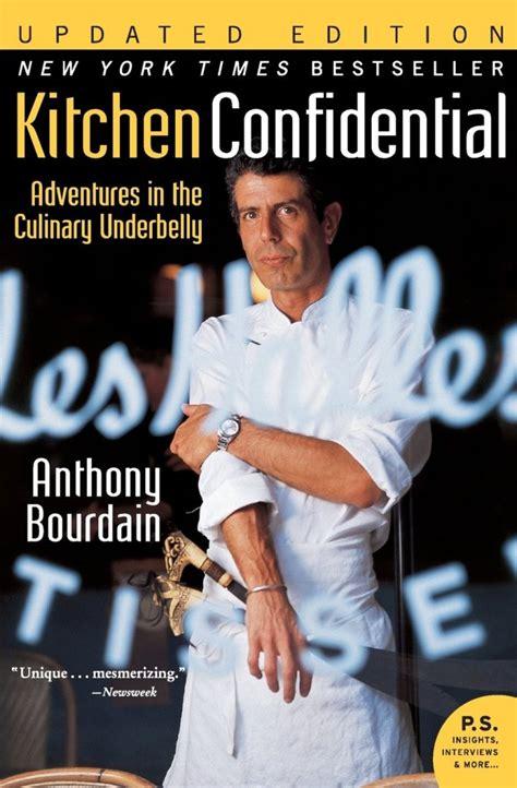 Anthony Bourdain Kitchen Confidential Anthony Bourdain Five Essential Kitchen Tools Jaquo