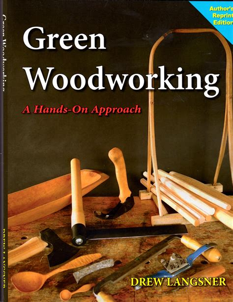 woodworking book drew langsner s book green woodworking back in print