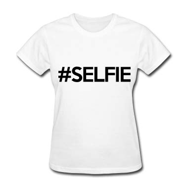 T Shirt Selfie 1 t shirt selfie t shirts spreadshirt